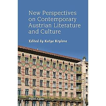 New Perspectives on Contemporary Austrian Literature and Culture by K