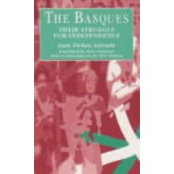 The Basques - Their Struggle for Independence by Luis Nunez Astrain -