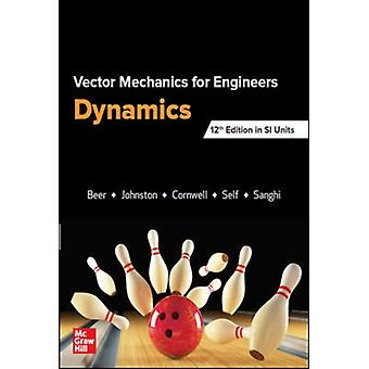 VECTOR MECHANICS FOR ENGINEERS DYNAMICS SI by Ferdinand Beer & E Johnston & Phillip Cornwell & Brian Self