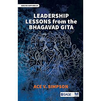 Leadership Lessons from the Bhagavad Gita von Ace Simpson
