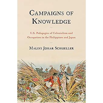 Campaigns of Knowledge - U.S. Pedagogies of Colonialism and Occupation