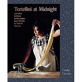 Tortellini at Midnight - and other heirloom family recipes from Tarant