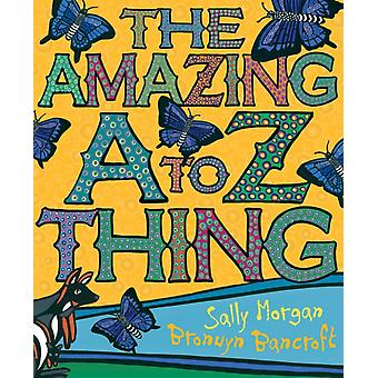 The Amazing AZ Thing  Little Hare Books by Sally Morgan & Illustrated by Bronwyn Bancroft