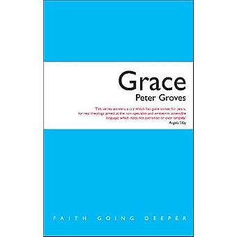 Grace  The Free Unconditional and Limitless Love of God by Peter Groves & Edited by Andrew Davison