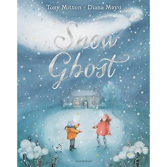 Snow Ghost by Mitton & Tony