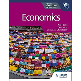 Economics for the IB Diploma by Paul Hoang & Contributions by Sean Wray & Contributions by Tanusankar Chakraborty