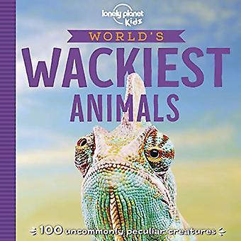World's Wackiest Animals (Lonely Planet Kids)