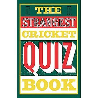 THE STRANGEST QUIZ BOOK CRICKET