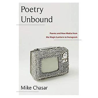 Poëzie ongebonden: gedichten en nieuwe media van de Toverlantaarn naar Instagram