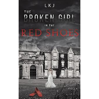 Broken Girl punaisissa kengissä kirjoittanut & LKJ