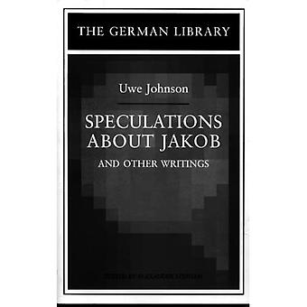 Speculations about Jakob, Selections from Anniversaries I and II and Other Writings