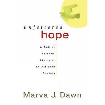 الأمل غير المقيد - دعوة إلى المؤمنين الذين يعيشون في مجتمع ثري من قبل