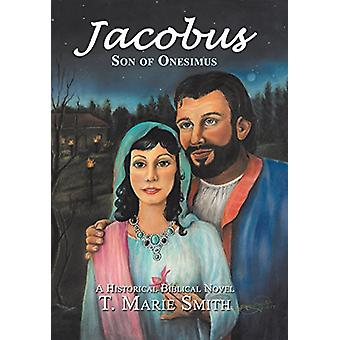 Jacobus - Son of Onesimus by T Marie Smith - 9781512783186 Book