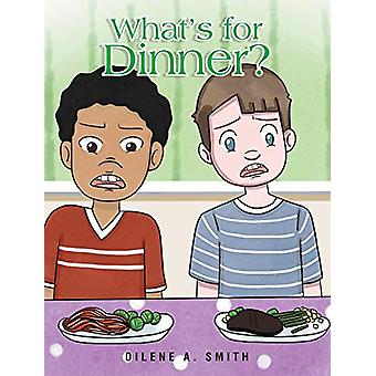 What's for Dinner? by Dilene a Smith - 9781640270497 Book