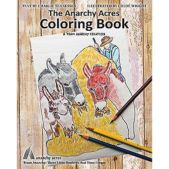 The Anarchy Acres Coloring Book by Charlie Tennessen - 9781732255883