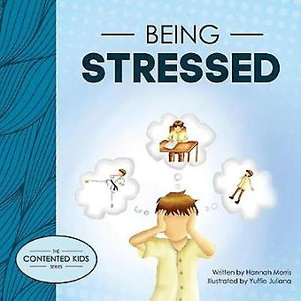 Being Stressed by Hannah Morris - 9781912274123 Book