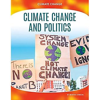 Climate Change Climate Change and Politics by Martha London