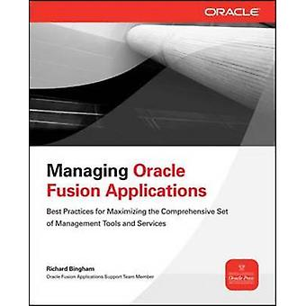 Managing Oracle Fusion Applications by Richard Bingham
