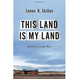 This Land is My Land: Rebellion in the West