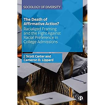 The Death of Affirmative Action by Carter & J. Scott Dr. J. Scott Carter & University of Central FloridaLippard & Cameron D. Cameron D. Lippard & Appalachian State University in Boone & North Carolina