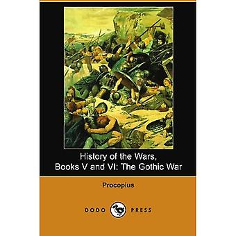 History of the Wars, Books V and VI: The Gothic War (Dodo Press): 5-6