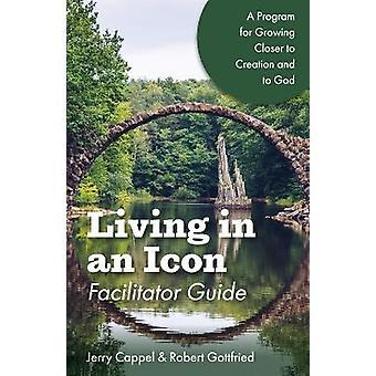 Guía facilitadora de Vivir en un icono cada vez más cerca de la creación y de Dios