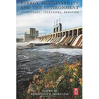 Energy, Sustainability and the Environment: Technology,� Incentives, Behavior