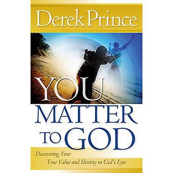 You Matter to God - Discovering Your True Value and Identity in God's