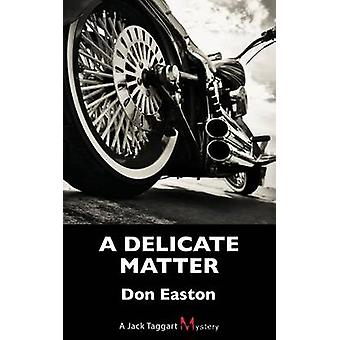 Delicate Matter by Don Easton - 9781459734272 Book