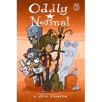Oddly Normal - Book 3 by Otis Frampton - Otis Frampton - 9781632156921