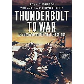 Coup de foudre de guerre - un pilote de chasse américain en Angleterre par John Ande