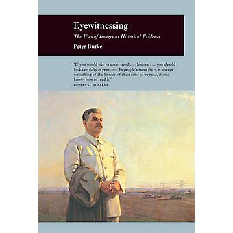 Eyewitnessing - käyttää kuvia historiallisia todisteita Peter Bur