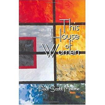 Dieses Haus von Frauen durch Paul Scott Malone - 9780896724587 Buch