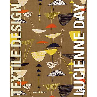 Lucienne Day - In the Spirit of the Age by Andrew Casey - 978185149727