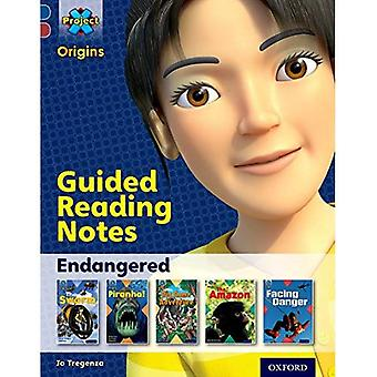 Projet X origines: Bande de livre bleu sombre, Oxford Level 15: en voie de disparition: notes de lecture guidée