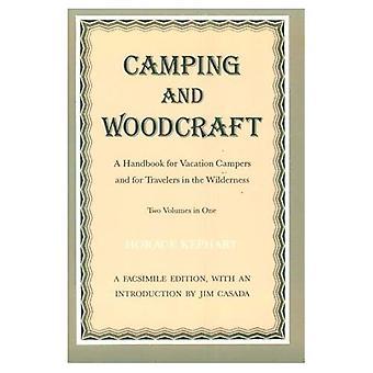 Camping- en Woodcraft: een handboek voor de kampeerders van de vakantie en voor reizigers in de woestijn [Facsimile]