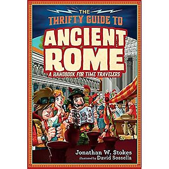 The Thrifty Time Traveler's� Guide to Ancient Rome (Thrifty Time Traveler)