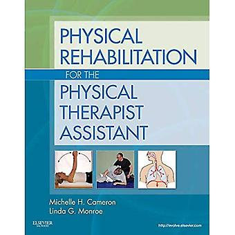 Physical Rehabilitation for the Physical Therapist Assistant, 1e