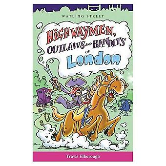 Highwaymen, Outlaws and Bandits of London