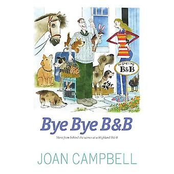 Bye, Bye B & B: Mer från bakom kulisserna på en Highland B & B