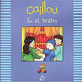 Caillou En El Teatro (Caillou Out and about)
