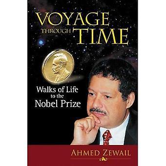 Voyage Through Time : Walks of Life to the Nobel Prize