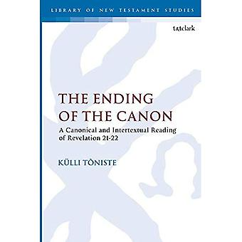 The Ending of the Canon: A Canonical and Intertextual Reading of Revelation 21-22 (The Library of New Testament Studies)
