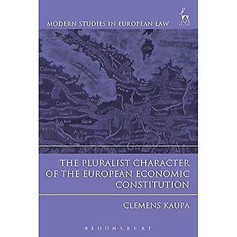 Pluralistisk karaktär av den Europeiska ekonomiska konstitutionen (moderna studier i europeisk lag)