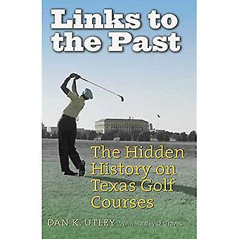 Länkar till förflutnan: den dolda historien om Texas Golf kurser (Swaim-Paup sport-serien)