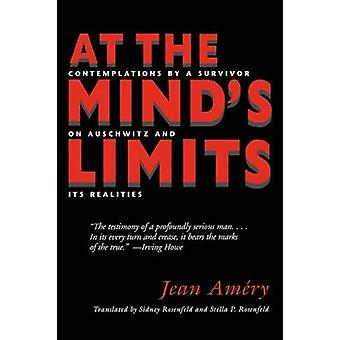 At the Mind S Limits Contemplations by a Survivor on Auschwitz and Its Realities by Amery & Jean