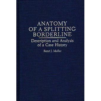 Anatomie van een splitsing Borderline beschrijving en analyse van een Case History door Muller & Rene J.