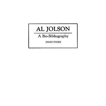Al Jolson A BioBibliography by Fisher & James