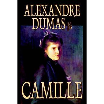 Camille by Alexandre Dumas Fiction Literary by Dumas Fils & Alexandre