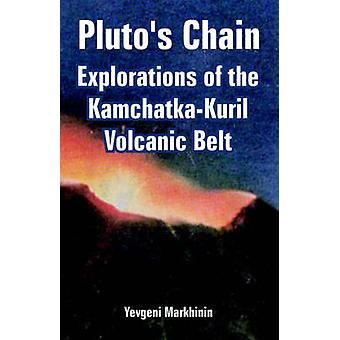 Plutos Chain Explorations of the KamchatkaKuril Volcanic Belt by Markhinin & Yevgeni